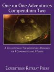 RPG Item: One on One Adventures Compendium Two