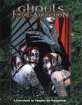 RPG Item: Ghouls: Fatal Addiction