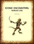 RPG Item: Iconic Encounters: Kobold Lair