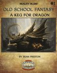 RPG Item: Old School Fantasy #01: A Keg for Dragon (Savage Worlds)