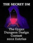 RPG Item: The Secret DM: The Gygax Dungeon Design Contest 2012 Entries