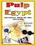 RPG Item: Pulp Egypt: Adventures Along the Nile, 1933-1939