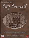 RPG Item: Powers that be: Powers that be: City Council