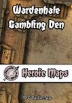 RPG Item: Heroic Maps: Wardenhale: Gambling Den