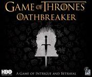Board Game: Game of Thrones: Oathbreaker