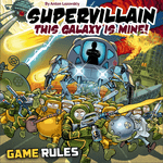 Board Game: Supervillain: This Galaxy Is Mine!