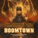 Board Game: Shadowrift: Boomtown