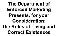 RPG: The Department of Enforced Marketing Presents, for your Consideration: the Rules of Living and Correct Existences