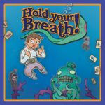 Board Game: Hold Your Breath!