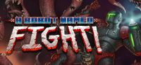 Video Game: A Robot Named Fight!
