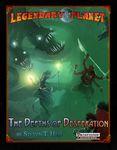 RPG Item: Legendary Planet 5: The Depths of Desperation (Pathfinder)