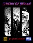 RPG Item: Citizens of Bedlam (Mutants & Masterminds Edition)