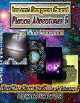RPG Item: Instant Dungeon Crawl: Planar Adventures 5