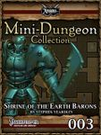 RPG Item: Mini-Dungeon Collection 003: Shrine of the Earth Barons (Pathfinder)
