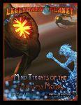 RPG Item: Legendary Planet 6: Mind Tyrants of the Merciless Moons (5E)