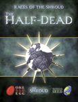 RPG Item: Races of the Shroud: The Half-Dead