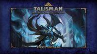 Video Game: Talisman: Digital Edition – The Deep Realms Expansion