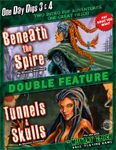 RPG Item: One Day Dig 3 & 4 Double Feature: Beneath the Spire / Tunnels & Skulls