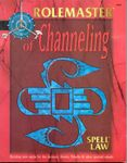 RPG Item: Spell Law: of Channeling (RMFRP, 4th Edition)
