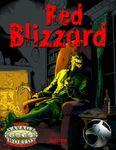 RPG Item: Red Blizzard (Savage Worlds Edition)