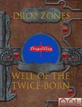 RPG Item: Drop Zones: Well of the Twice-Born