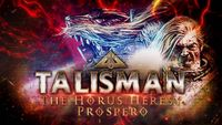 Video Game: Talisman: The Horus Heresy – Prospero