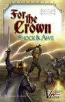 Board Game: For the Crown (Second Edition): Expansion #1 – Shock & Awe