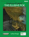 RPG Item: Kingdoms of Legend: The Elusive Foe