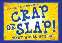 Board Game: Crap or Slap! What Would You Do?
