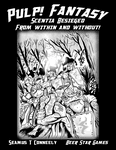 RPG Item: Pulp! Fantasy: Scentia Besieged From Within and Without