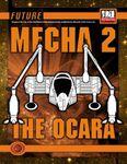 RPG Item: Future: Mecha 2: The Ocara
