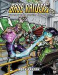 RPG Item: Base Raiders: Superpowered Dungeon Crawling