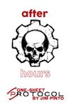 RPG Item:  Protocol One-Sheet: After Hours