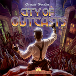 Board Game: City of Outcasts