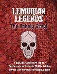 RPG Item: Lemurian Legends: The Unholy Greyl