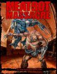 Board Game: Meatbot Massacre