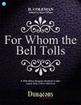 RPG Item: Dungeons On Demand V2L17: For Whom the Bell Tolls
