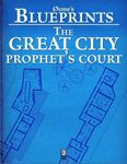 RPG Item: 0one's Blueprints: The Great City, Prophet's Court