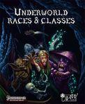 RPG Item: Underworld Races & Classes (Pathfinder)