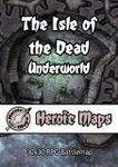 RPG Item: Heroic Maps: The Isle of the Dead: Underworld