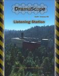 RPG Item: DramaScape SciFi Volume 58: Listening Station