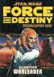 RPG Item: Force and Destiny Specialization Deck: Guardian Warleader