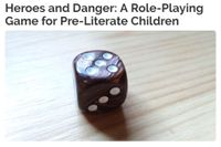 RPG: Heroes and Danger: A Role-Playing Game for Pre-Literate Children