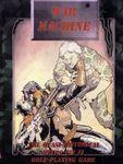 RPG Item: War Machine: The Quasi-Historical Retro-Sci Fi Role-Playing Game