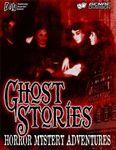 RPG Item: Ghost Stories: Horror Mystery Adventures