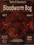RPG Item: Tomes of Adventure Vol 1 Issue 4: Bloodworm Bog