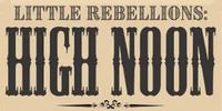 RPG: Little Rebellions: High Noon