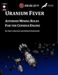 RPG Item: Uranium Fever: Asteroid Mining Rules for the Cepheus Engine