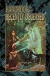 RPG Item: Handbook for the Recently Deceased (Wr20)
