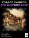 RPG Item: Village Snooper: The Cooper's Shop